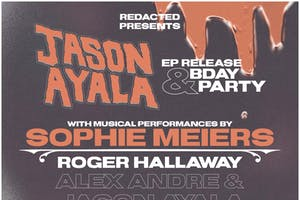 Jason Ayala EP Release & BDAY Party