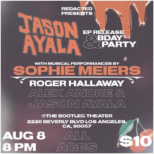 Jason Ayala EP Release & BDAY Party