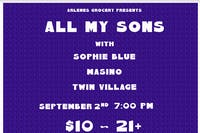 All My Sons, Twin Village, Masino, Sophie Blue