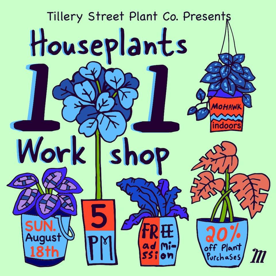 Houseplants 101 Workshop @ Mohawk (Indoor)