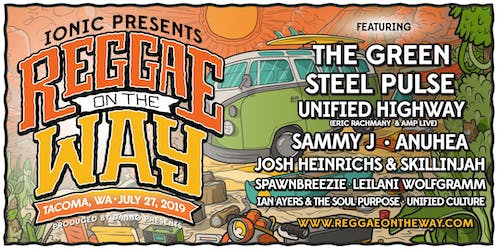 REGGAE ON THE WAY 2019 w/ The Green, Steel Pulse, Unified Highway and more!