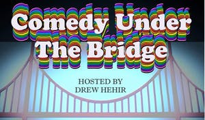 Comedy Under The Bridge: Super Show Finale