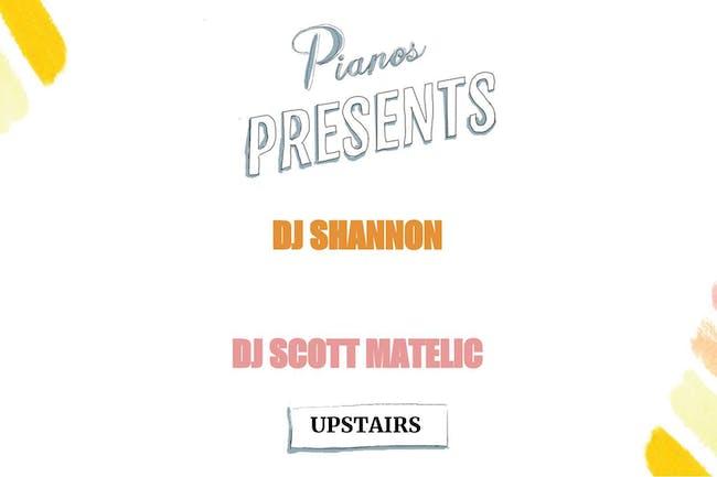 DJ Shannon, DJ Scott Matelic ($8 after 10PM)