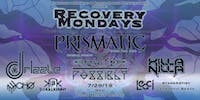 Recovery Mondays ft. Prismatic