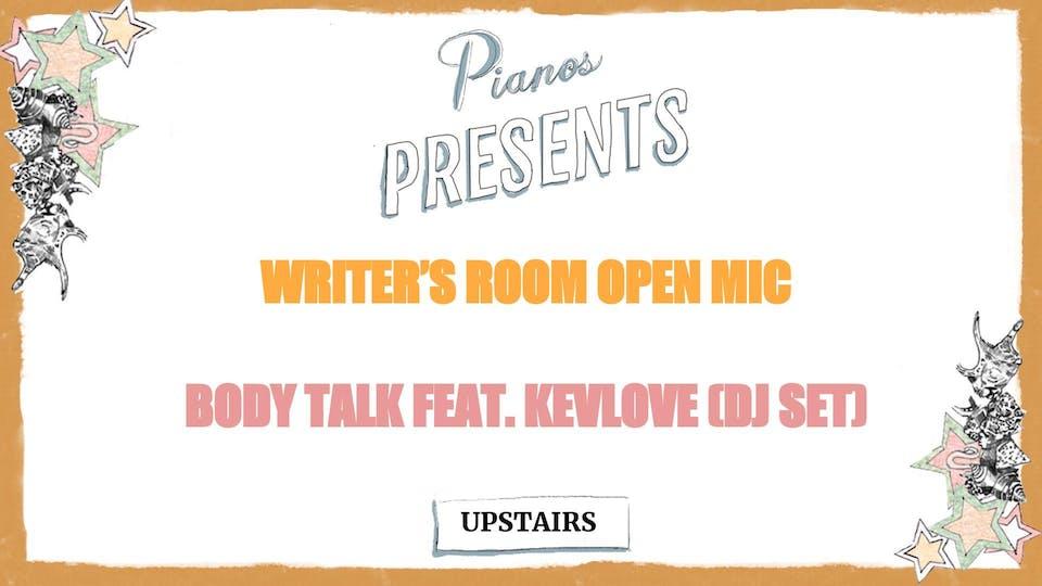 Writer's Room Open Mic, Body Talk feat. Kevlove (DJ Set)