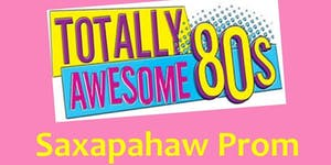 Totally Awesome 80's SAXAPAHAW PROM