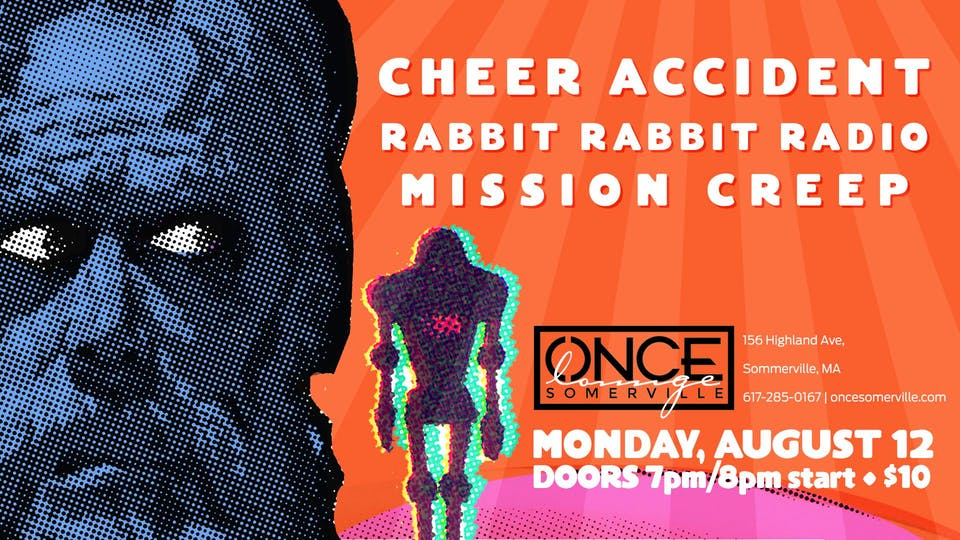 Cheer Accident,  Rabbit Rabbit Radio, Mission Creep