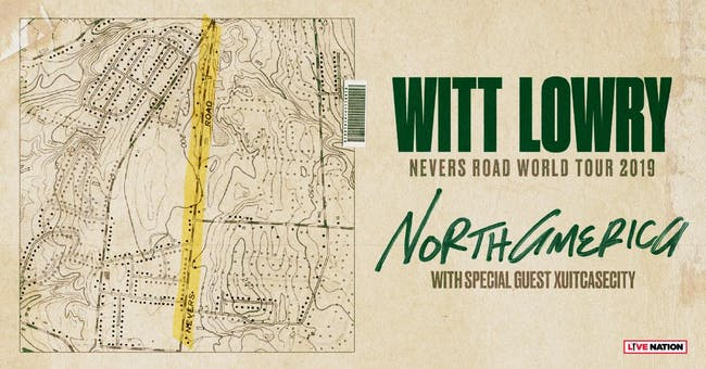 Witt Lowry: Nevers Road Tour  w/ Xuitcasecity, Whatever We Are