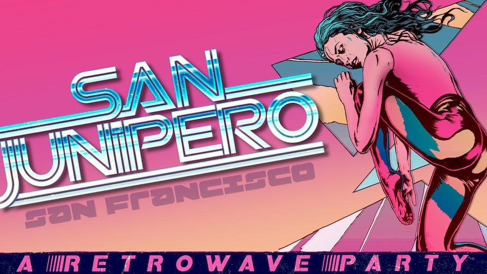 SAN JUNIPERO: A Retrowave Party