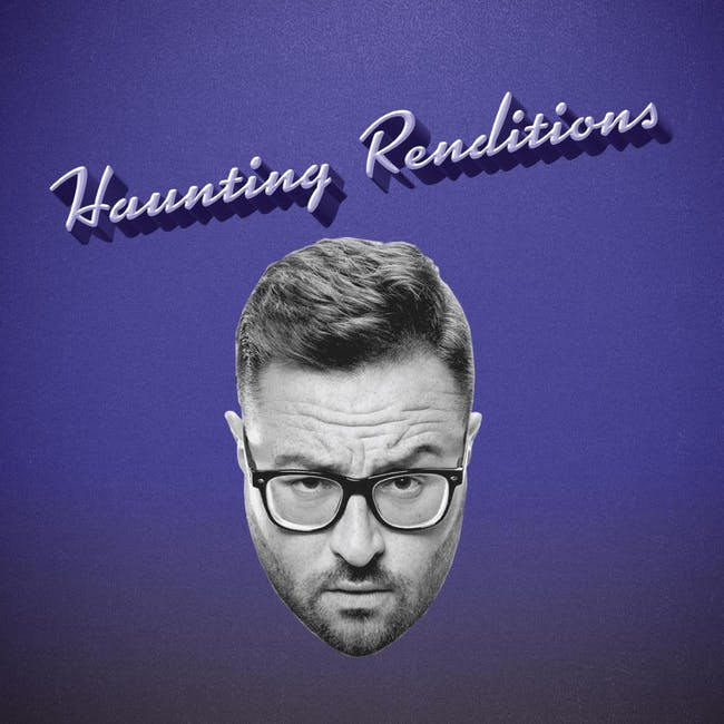 Haunting Renditions