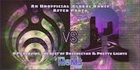 """A Global Dance After Party *Free* """"Pretty Lights vs Bassnectar"""""""