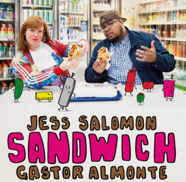 Sandwich with Jess Salomon & Gastor Almonte
