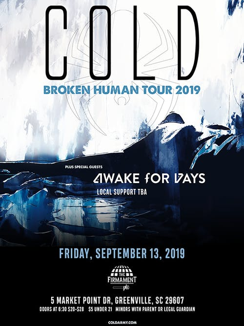 COLD - Broken Human Tour W/ Awake For Days +More | 9.13.19 at The Firmament