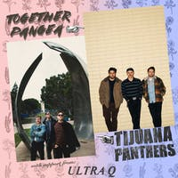 Tijuana Panthers & Together Pangea