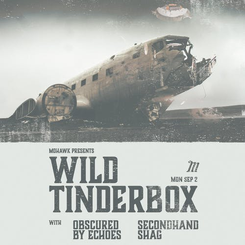 Wild Tinderbox @ Mohawk (Indoor)