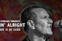 Mick Sterling Presents Feelin' Alright - A Tribute to Joe Cocker