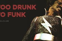 Too Drunk To Funk` (Soul Club)