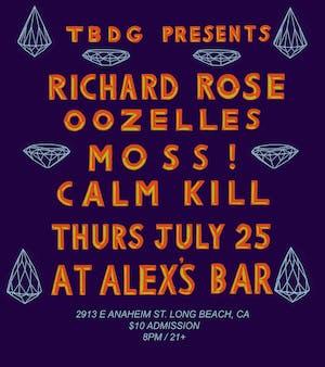 Richard Rose + Oozelles + MOSS! + Calm Kill