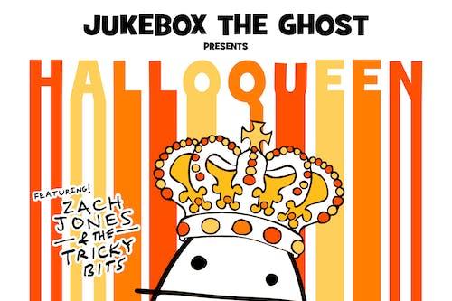 Jukebox The Ghost presents HalloQueen