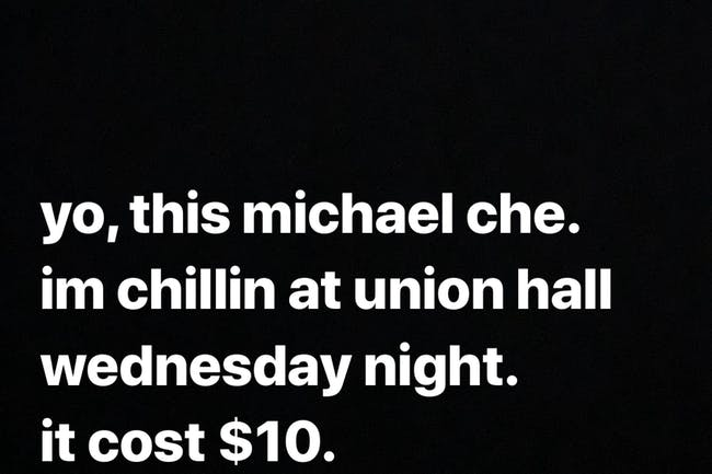 Michael Che. Nothin, just chillin.