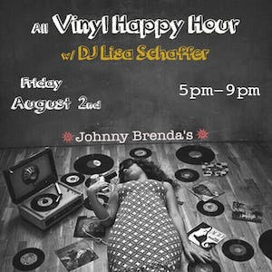 Friday HAPPY HOUR:  All Vinyl Happy Hour with DJ Lisa Schaffer