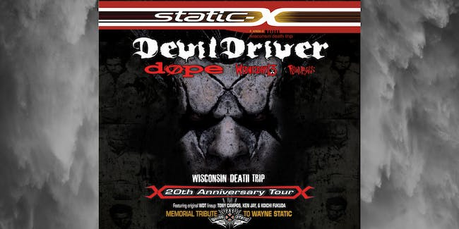 STATIC X with special guests DOPE/ WEDNESDAY 13/ RAVEN BLACK