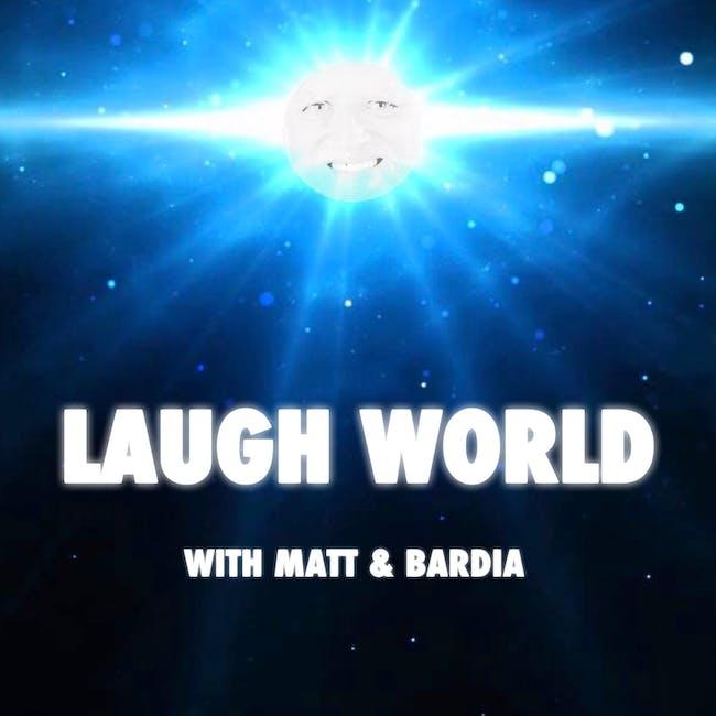 Laugh World with Matt Barats & Bardia Salimi