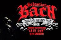Sebastian Bach 30th Anniversary Tour w/ Kobra and the Lotus