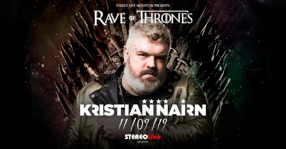 Kristian Nairn: Rave of Thrones  - Stereo Live Houston