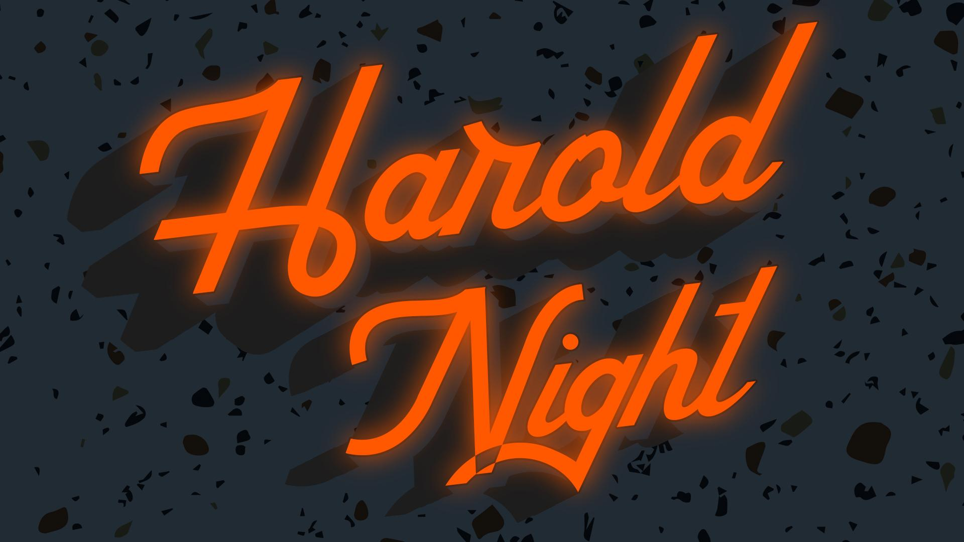 HAROLD NIGHT w/ Meridian & The Harold Team Gone Gone