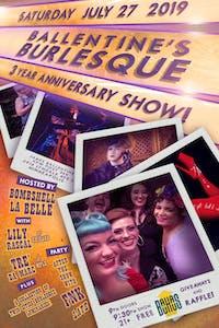 Ballentine's Burlesque 3 YEAR Anniversary Show!