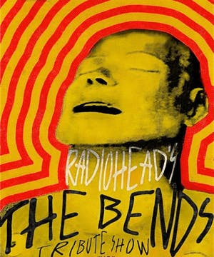 A LIVE PERFORMANCE OF  RADIOHEAD'S 'THE BENDS'