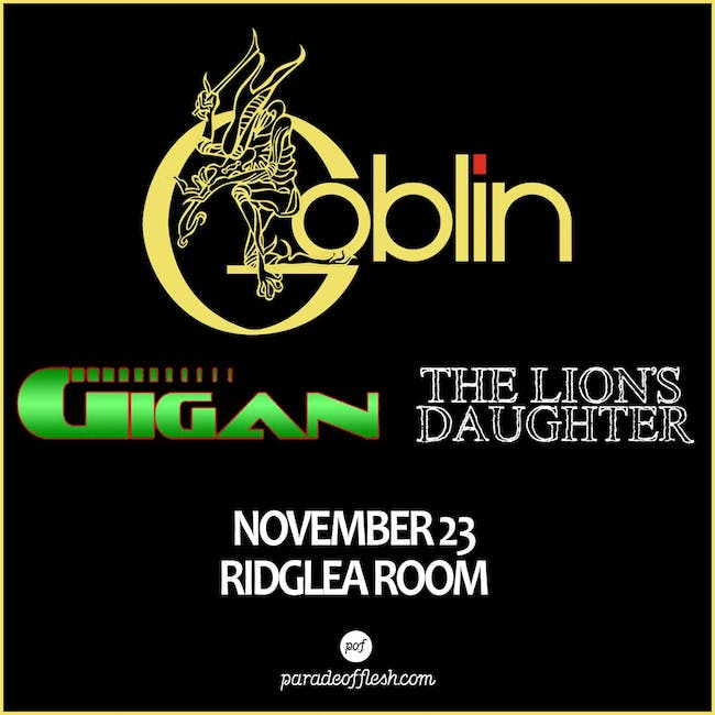 Goblin, Gigan, The Lion's Daughter in the Room