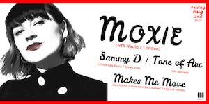 Moxie | Sammy D | Tone of Arc | DJ M3 aka Makes Me Move at Monarch