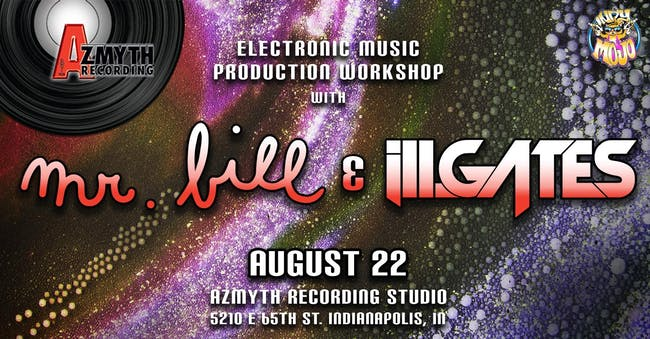 Production Workshop with Mr. Bill & Ill Gates