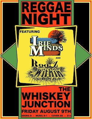 *Whiskey Junction* Irie Minds and Rootz Within