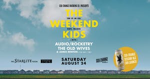 The Weekend Kids w/ Audio Rocketry, The Old Wives, and James Renton