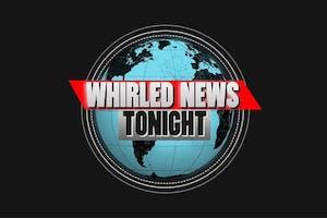 Whirled News Tonight (Bentwood 2019)