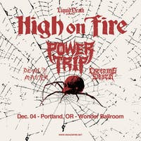 High On Fire + Power Trip