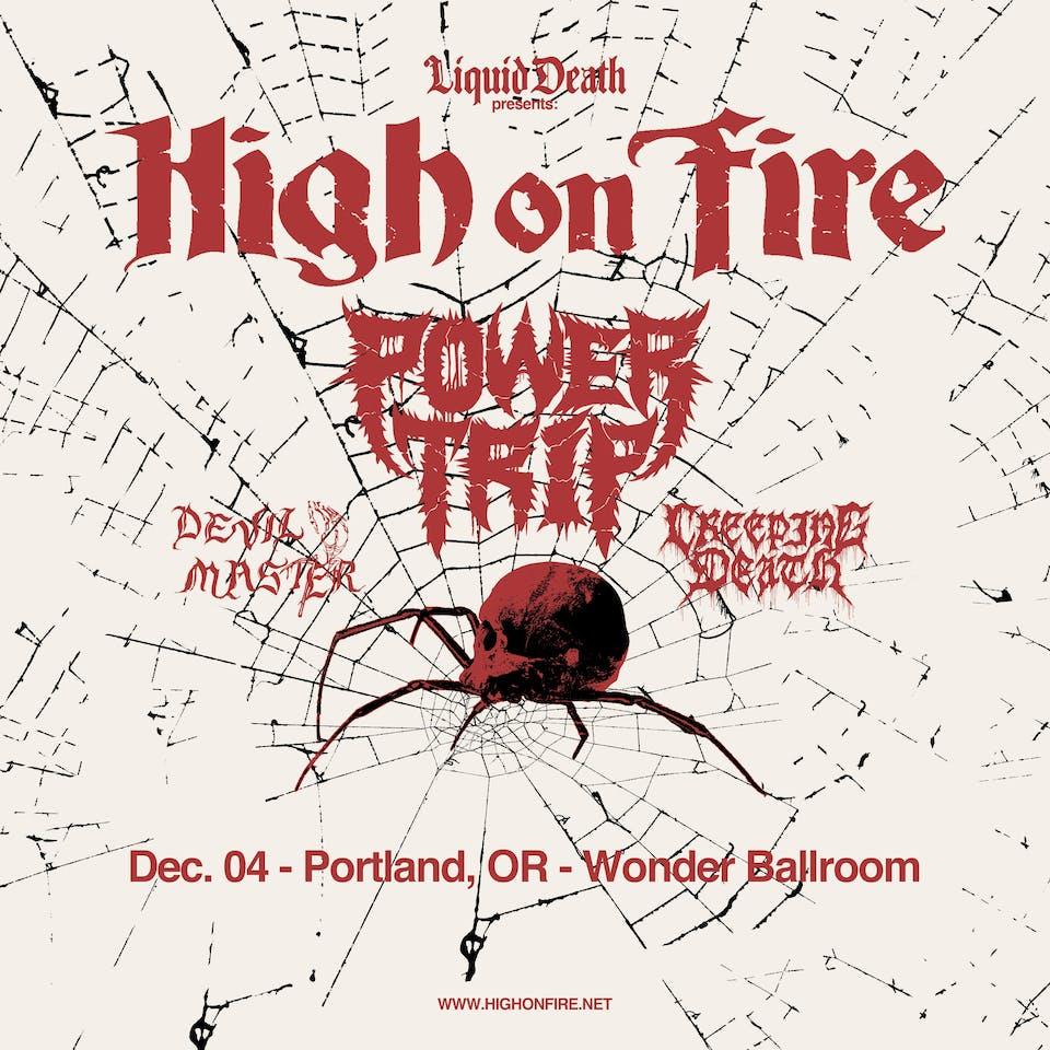 High On Fire + Power Trip