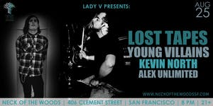 Lost Tapes, Young Villains, Kevin North, Alex Unlimited