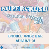 SUPERCRUSH • Trauma Ray • Washout