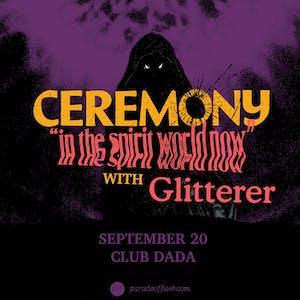 CEREMONY •  GLAARE • GLITTERER