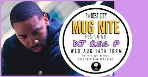"Forest City ""Mug Nite"" @ BSIDE featuring DJ Reg P"