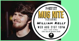 "Forest City ""Mug Nite"" @ BSIDE featuring William Kelly"