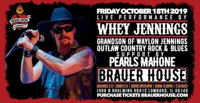 The Grandson Of Waylon Jennings,  Whey Jennings w/ Pearls Mahone