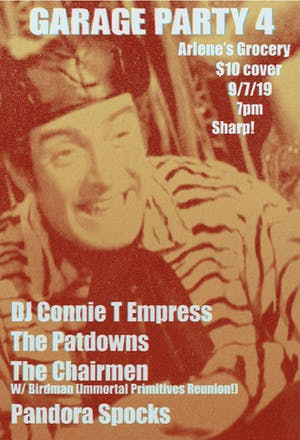 GARAGE PARTY4  DJ Connie T Empress/The Patdowns/The Charimen/Pandora Spocks