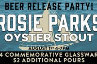 Rosie Parks Oyster Stout Beer Release Party