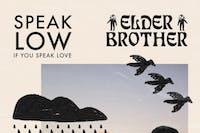 SPEAK LOW IF YOU SPEAK LOVE / ELDER BROTHER