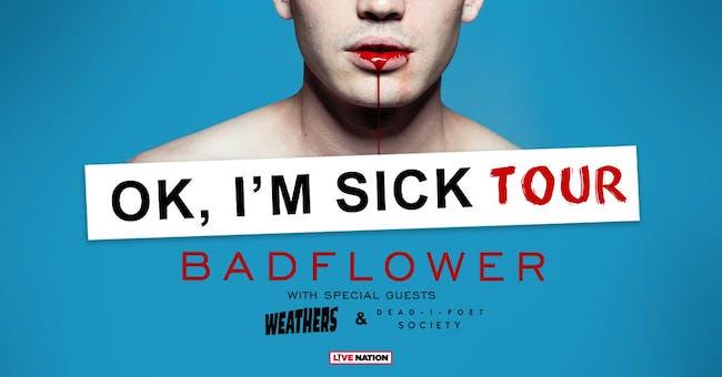 Badflower W/ Weathers & Dead Poet Society